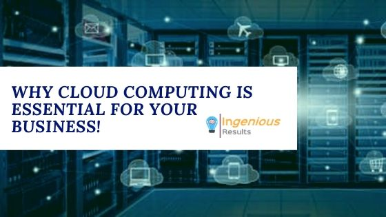 Top 6 Reasons Why Cloud Computing Essential for Your Business