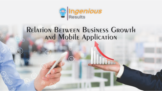 Mobile App and your Business Growth- what's the relation?